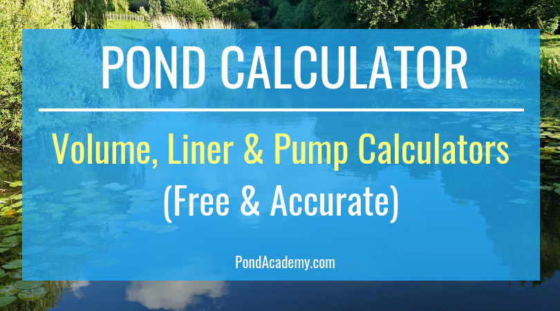 Pond calculator volume liner pump calculators free for Koi pond volume calculator
